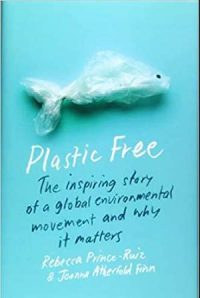 CCR Plastic Free: The Inspiring Story of a Global Environmental Movement and Why It Matters
