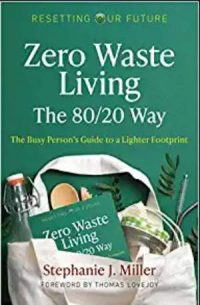 CCR Zero Waste Living: The 80/20 Way: The Busy Person's Guide to a Lighter Footprint